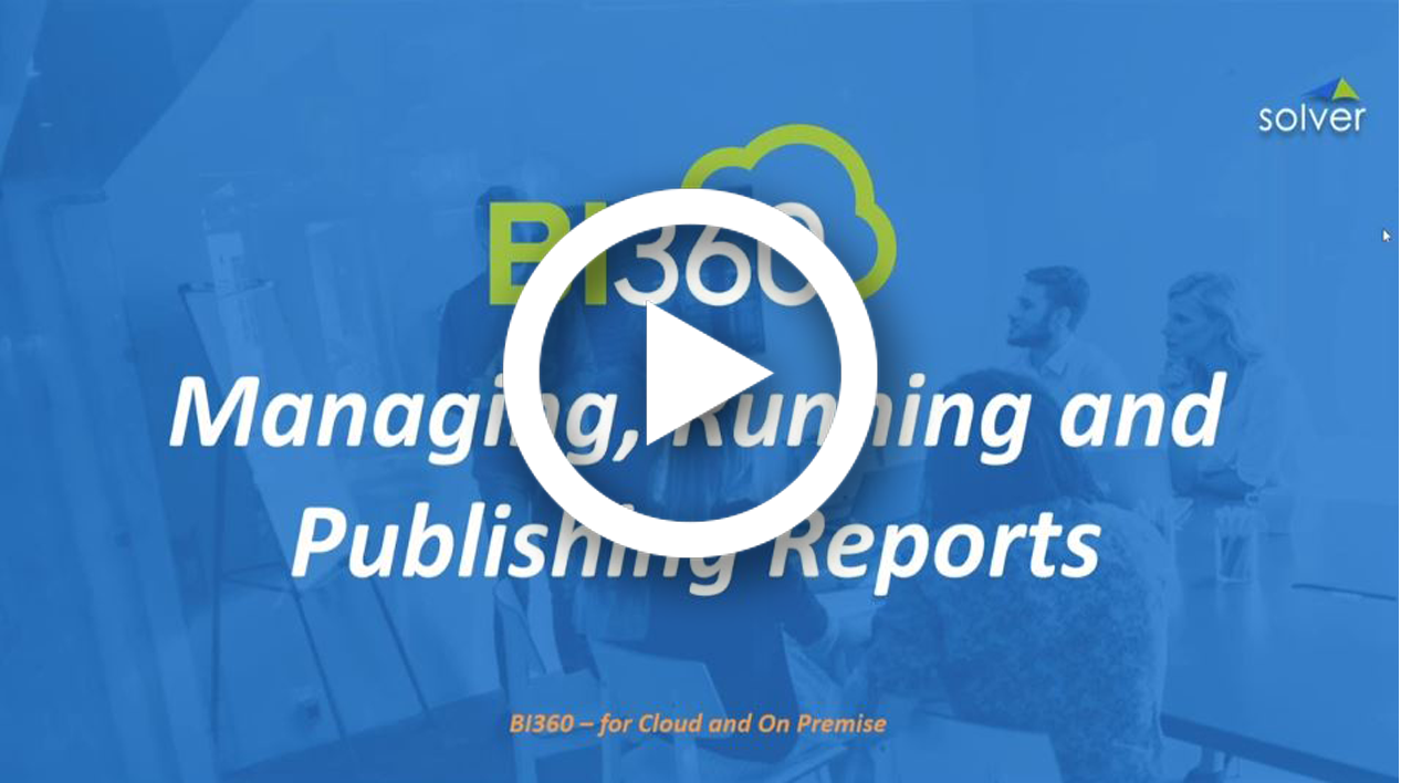 BI360 Report Design - Managing, Running, & Publishing Reports