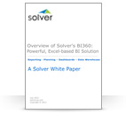 <p>Overview of Solver&#39;s BI360: A Powerful, Excel-based BI Solution (Whitepaper)</p>