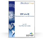 <p>&quot;ERP Plus BI - Maximizing the Return on your ERP Investment&quot; (Analyst Report)</p>